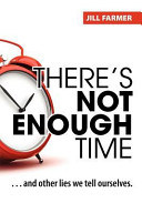 There's Not Enough Time : part of farmer's system for making...