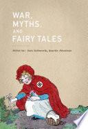 War  Myths  and Fairy Tales