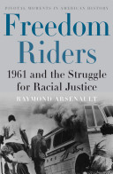Freedom Riders 1961 and the Struggle for Racial Justice