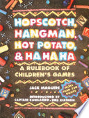 Hopscotch  Hangman  Hot Potato    Ha Ha Ha