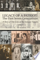 Legacy of a Patriot  The First Seven Generations