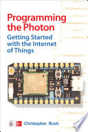 Programming the Photon  Getting Started with the Internet of Things