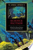 The Cambridge Companion To Science Fiction book