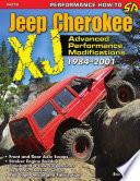 Jeep Cherokee XJ Advanced Performance Modifications 1984 2001