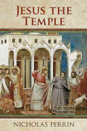 Jesus The Temple : back to christ himself and that he saw...