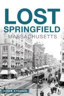 Lost Springfield, Massachusetts