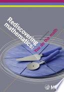 Rediscovering Mathematics