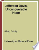 Jefferson Davis  Unconquerable Heart