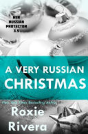 A Very Russian Christmas (Her Russian Protector 3. 5)