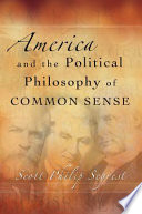 Ebook America and the Political Philosophy of Common Sense Epub Scott Philip Segrest Apps Read Mobile