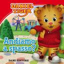 Andiamo a spasso  Daniel Tiger  Ediz  a colori