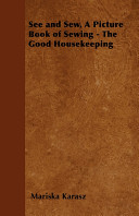 See and Sew  a Picture Book of Sewing   The Good Housekeeping