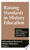 Raising Standards in History Education