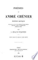 Poesies  Edition critique  Etude sur la vie et les oeuvres d Andre Chenier variantes notes et commentaires lexique et index par L  Becq de Fouguieres