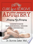 Can We Cure And Forgive Adultery Staying Not Straying