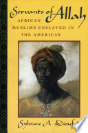 Servants of Allah African Muslims enslaved in the Americas