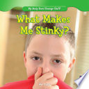 What Makes Me Stinky