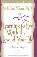 Learning to Live with the Love of Your Life    and Loving It Book PDF