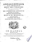 Annali d Italia dal principio dell era volgare sino all anno 1749  Compilati da Lodovico Antonio Muratori bibliotecario del serenissimo duca di Modena  Tomo primo   duodecimo