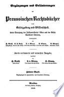 Ergänzungen und Erläuterungen der Preussischen Rechtsbücher durch Gesetzgebung und Wissenschaft