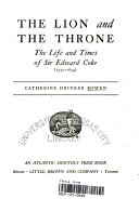 Ther Lion and the Throne  The Life and Times of Sir Edward Coke  1552 1634