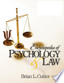 Encyclopedia Of Psychology And Law : psychological scientists, psychologist practitioners, and members of...