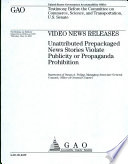 Video News Releases  Unattributed Prepackaged News Stories Violate Publicity Or Propaganda Prohibition