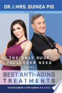 Dr And Mrs Guinea Pig Present The Only Guide You Ll Ever Need To The Best Anti Aging Treatments