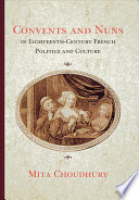 Convents and Nuns in Eighteenth century French Politics and Culture