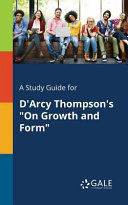 A Study Guide for D Arcy Thompson s  On Growth and Form