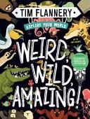 Explore Your World Weird Wild Amazing
