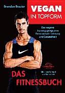 Vegan in Topform   Das Fitnessbuch