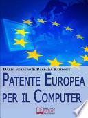 Patente europea per il computer  Strategie Pratiche ed Esercizi per Superare Facilmente l Esame ECDL   Ebook Italiano   Anteprima Gratis