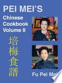 Pei Mei s Chinese Cookbook Volume 2