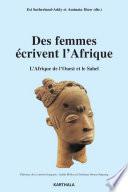 Des femmes écrivent l'Afrique. L'Afrique de l'Ouest et le Sahel