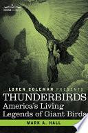 Thunderbirds America's Living Legends of Giant Birds