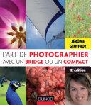 illustration L'art de photographier avec un bridge ou un compact - 2e édition