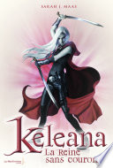 La Reine Sans Couronne . Keleana : a gagné sa liberté en devenant l'assassineuse...
