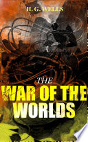 THE WAR OF THE WORLDS : stories that detail a conflict between mankind and...