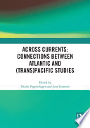 Across Currents Connections Between Atlantic And Trans Pacific Studies