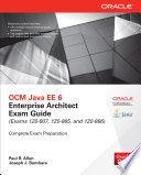 OCM Java EE 6 Enterprise Architect Exam Guide  Exams 1Z0 807  1Z0 865   1Z0 866