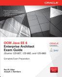 Ocm Java Ee 6 Enterprise Architect Exam Guide Exams 1z0 807 1z0 865 1z0 866