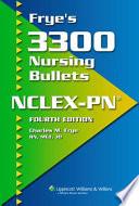Frye s 3300 Nursing Bullets NCLEX PN