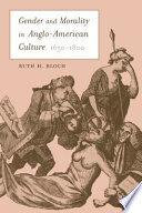 Gender and Morality in Anglo American Culture  1650   1800