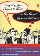 Everything You Pretend to Know And Are Afraid Someone Will Ask Book