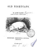 Old nightcaps  By aunt Fanny