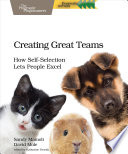 Creating Great Teams How Self-Selection Lets People Excel