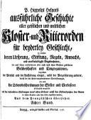 P. Hippolyt Helyots ausführliche Geschichte aller geistlichen und weltlichen Kloster-und Ritterorden führ beyderley Geschlecht