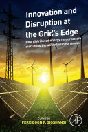 Innovation and Disruption at the Grid   s Edge