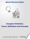 Inorganic Chemistry Quick Review: Terms, Definitions and Concepts